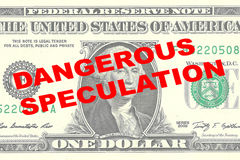 Dangerous Speculation concept. Render illustration of DANGEROUS SPECULATION title on One Dollar bill as a background Stock Image