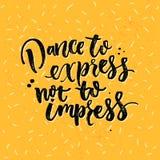 Dans som ska uttryckas, att inte imponera Motivation som säger om dans Vektorbokstäver på gul bakgrund vektor illustrationer