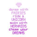 `-Dansen med feer, rider en enhörning, simmar med sjöjungfruar, jagar din dröm`, Arkivbilder