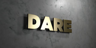 Dare - Gold sign mounted on glossy marble wall  - 3D rendered royalty free stock illustration Stock Photo