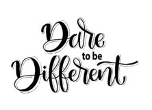 Free Dare To Be Different. Hand Lettering Inscription Text, Motivation And Inspiration Positive Quote Stock Images - 176539874
