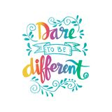 Dare to be different lettering. Quote Royalty Free Stock Images