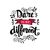 Dare to be different lettering. Quote Royalty Free Stock Photo