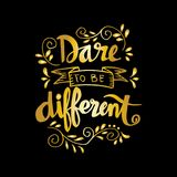 Dare to be different lettering. Quote Stock Image