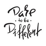 Dare to be different -simple inspire and motivational quote. Hand drawn beautiful lettering. Print for inspirational poster, t-shi. Rt, bag, cups, card, flyer Vector Illustration