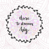 Dare to Dream Big. Vector hand lettering. Motivational inspirational phrase on creative background Royalty Free Stock Photography