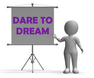 Dare To Dream Board Means Huge Optimism. Dare To Dream Board Meaning Optimism And Inspiration Stock Images