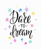 Dare to dream Lettering typography calligraphy Stock Photos