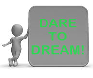 Dare To Dream Sign Shows Wishes And Aspirations Stock Image
