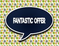 Dark blue word balloon with FANTASTIC OFFER text message. Flowers wallpaper background. stock illustration
