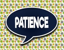 Dark blue word balloon with PATIENCE text message. Flowers wallpaper background. royalty free illustration