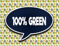 Dark blue word balloon with 100 PERCENT GREEN text message. Flowers wallpaper background. Illustration stock illustration