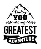 Darling You are My Greatest Adventure. Typography Design Poster with hiking icons, laurel and banner accents Stock Photos