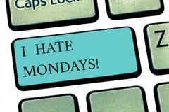 Das darstellende Textzeichen hasse ich Montage Begriffsfoto, das den ersten Tag der Woche nicht zurück zu Programm und Job Taste  lizenzfreies stockbild