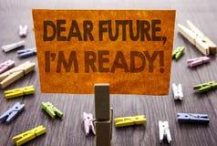 Das handgeschriebene Textzeichen, das liebe Future zeigt, bin ich bereit Geschäftskonzept für inspirierend Motivplan-Leistungs-Ve lizenzfreie stockfotos
