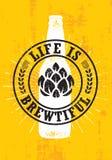 Das Leben ist Brewtiful Handwerks-Bier-lokaler Brauerei-Handwerker-kreatives Vektor-Zeichen-Konzept Raue handgemachte Alkohol-Fah vektor abbildung