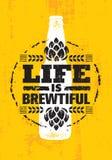 Das Leben ist Brewtiful Handwerks-Bier-lokaler Brauerei-Handwerker-kreatives Vektor-Zeichen-Konzept Raue handgemachte Alkohol-Fah stock abbildung