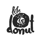Das Leben ist Donut-Kalligraphie-Beschriftung Lizenzfreies Stockfoto