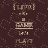 Das Leben ist ein Spiel, ließ uns spielen? Zitat-typografischer Hintergrund Lizenzfreie Stockfotos