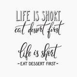 Das Leben ist essen Nachtisch zitieren zuerst Typografie kurz stock abbildung
