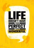 Das Leben muss nicht perfekt sein, wunderbar zu sein Anspornende kreative Motivations-Zitat-Plakat-Schablone Vektortypographie lizenzfreie abbildung