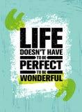 Das Leben muss nicht perfekt sein, wunderbar zu sein Anspornende kreative Motivations-Zitat-Plakat-Schablone Vektortypographie stock abbildung
