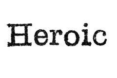 Das Wort ` heroische ` von einer Schreibmaschine auf Weiß Lizenzfreies Stockbild