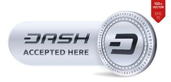 Dash accepted sign emblem. 3D isometric Physical coin with frame and text Accepted Here. Cryptocurrency. Silver coin with Dash sym. Bol isolated on white Stock Photography