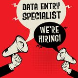 Data Entry Specialist - Were Hiring. Megaphone Hands business concept with text Data Entry Specialist - Were Hiring, vector illustration Royalty Free Stock Images