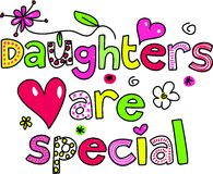 Daughters are special. Whimsical decorative daughters are Special text message isolated on white Royalty Free Stock Photography