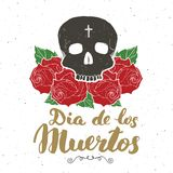 Day of the Dead, lettering quote with handdrawn skull and roses, vintage label, typography design or t-shirt print, vector illustr Royalty Free Stock Photos