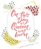 On this day a Queen was born. Happy Birthday card for girls. Brush calligraphy on abstract pastel background with hand Royalty Free Stock Photos