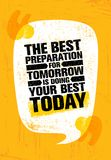 De Beste Voorbereiding voor Morgen doet vandaag Uw Beste Het inspireren Creatief de Affichemalplaatje van het Motivatiecitaat Stock Afbeeldingen