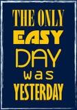 De Enige Gemakkelijke Dag was Yesterday Retro Etiket met Kalligrafische Elementen Vectortypografieaffiche vector illustratie