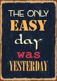 De Enige Gemakkelijke Dag was Yesterday Retro Etiket met Kalligrafische Elementen Vectortypografieaffiche stock illustratie