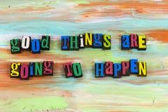 De goede dingen gebeuren optimisme stock afbeeldingen