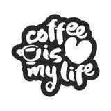 De koffie is Mijn het Levenskalligrafie het Van letters voorzien Stock Afbeeldingen