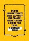 De mensen onderschatten Hun Capaciteit voor Verandering Er is nooit een Juiste Tijd om een Moeilijk Ding te doen Citaatmotivatie royalty-vrije illustratie