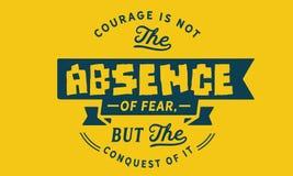 De moed is niet het ontbreken van vrees, maar de verovering van het stock illustratie