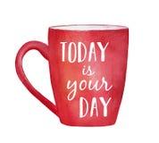 De rode mok met inspirational woorden ` vandaag is uw dag ` royalty-vrije stock afbeelding