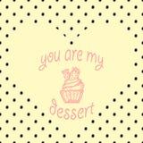 ` De signe vous êtes mon ` de dessert Griffonnage tiré par la main Illustration Carte de voeux Photographie stock