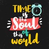 De tijd is de ziel van deze wereld Premie motievencitaat Typografiecitaat Vectorcitaat met donkere achtergrond royalty-vrije illustratie