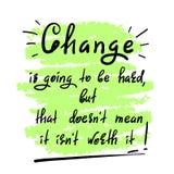 De verandering gaat hard zijn, maar dat doesn ` t betekent het isn ` t met een waarde van het - met de hand geschreven motievenci royalty-vrije illustratie