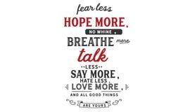 De vrees minder, hoopt meer; geen Gejank, ademt meer; Bespreking minder royalty-vrije illustratie
