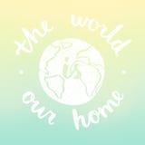 De wereld is ons Huis Motievenillustratie met onduidelijk beeldachtergrond stock illustratie