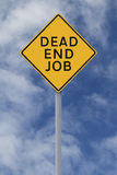 Dead End Job. Conceptual warning sign on a Dead End Job stock photo