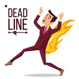 Deadline Concept Vector. Sad Running Businessman On Fire. Workload Deadline Disasters. Paperwork Target Dates Deadlines Stock Image