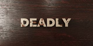 Deadly - grungy wooden headline on Maple  - 3D rendered royalty free stock image. This image can be used for an online website banner ad or a print postcard Stock Photos