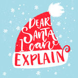 Dear Santa, I can explain. Funny saying for Christmas t-shirt, greeting card and wall art. Brush typography on red Santa Royalty Free Stock Image