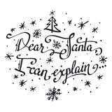 Dear Santa, I can explain. Hand-lettering quote Royalty Free Stock Photos